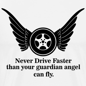 Never drive faster that your guardian angel fly T-shirts - Herre premium T-shirt