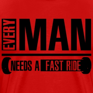 Every man needs a fast ride T-shirts - Mannen Premium T-shirt