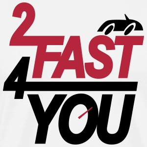 Too fast for you T-shirts - Mannen Premium T-shirt