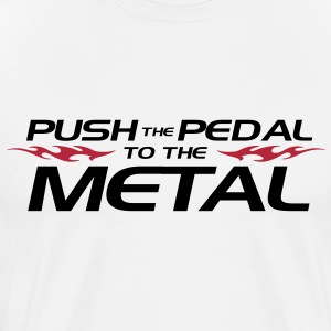 Push the pedal to the metal T-shirts - Herre premium T-shirt