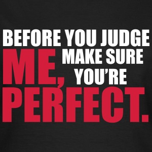 Before You Judge T-shirts - Dame-T-shirt