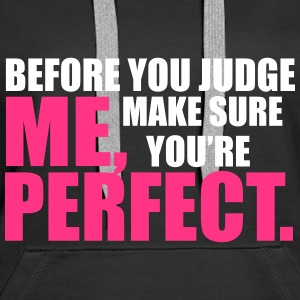 Before You Judge Hoodies & Sweatshirts - Women's Premium Hoodie