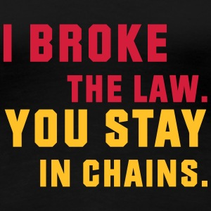 i broke the law T-Shirts - Women's Premium T-Shirt