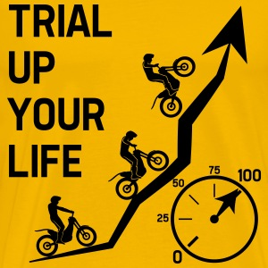 Trial up your life! - HQ T-Shirts - Männer Premium T-Shirt