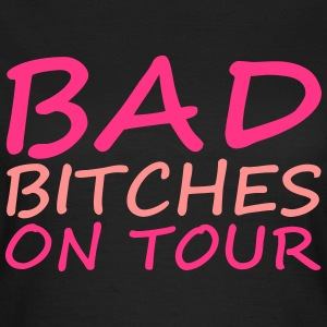 Bad Bitches Tee shirts - T-shirt Femme