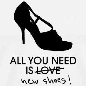 All You Need Is Love (New Shoes) T-Shirts - Männer Premium T-Shirt