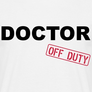 Doctor Off Duty T-Shirts - Männer T-Shirt