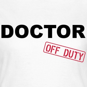 Doctor Off Duty T-shirts - Dame-T-shirt