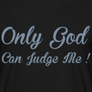 God Can Judge T-Shirts - Men's T-Shirt