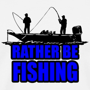 Rather Be Fishing T-Shirts - Men's Premium T-Shirt