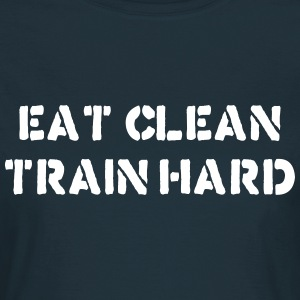 Eat clean Train Hard - T-Shirt - bananaharvest - Frauen T-Shirt