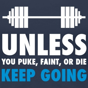 Unless you puke faint or die - for crossfit - Women's Premium T-Shirt