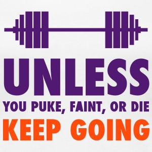 Unless you puke, faint, or die - for crossfit - Women's Premium T-Shirt
