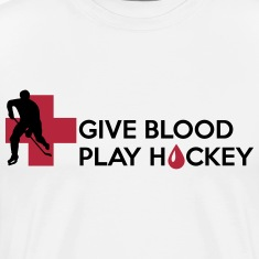 Give Blood, play Hockey T-Shirts