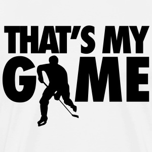 Hockey: That's my game Tee shirts - T-shirt Premium Homme