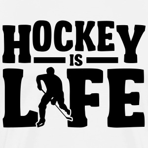 Hockey is Life Tee shirts - T-shirt Premium Homme