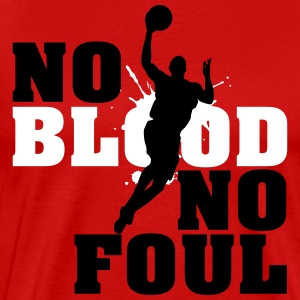 Baskettball: No blood no foul Tee shirts - T-shirt Premium Homme