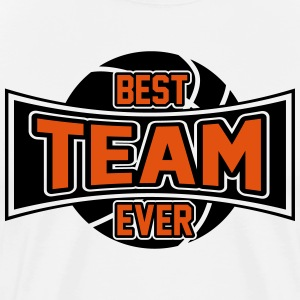 Best Team ever Camisetas - Camiseta premium hombre