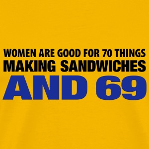 women are good for 70 things Sandwich Sex Macho T-Shirts - Männer Premium T-Shirt