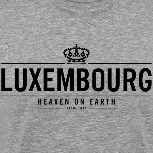 LUXEMBOURG heaven on earth - since 1839