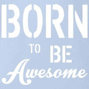 Born To Be Awesome T-shirts - Ekologisk kortärmad babybody
