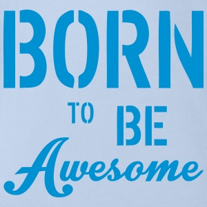 Born To Be Awesome T-Shirts - Baby Bio-Kurzarm-Body