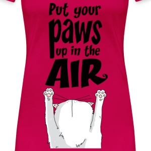 Put your paws up in the air ! Tee shirts - T-shirt Premium Femme