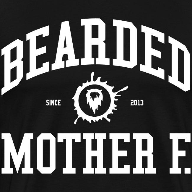 Bearded Mother F. - Men's Shirt (White print)