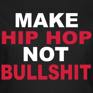 Make Hip Hop T-Shirts - Women's T-Shirt