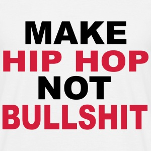 Make Hip Hop T-Shirts - Men's T-Shirt