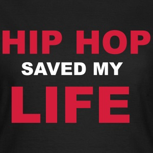 Hip Hop Saved My Life T-shirts - T-shirt dam