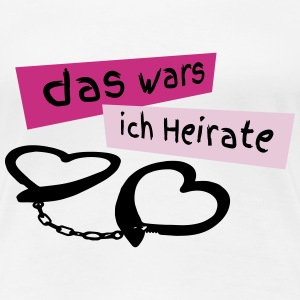 ich_heirate T-Shirts - Frauen Premium T-Shirt