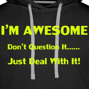 I'm Awesome Hoodies & Sweatshirts - Men's Premium Hoodie