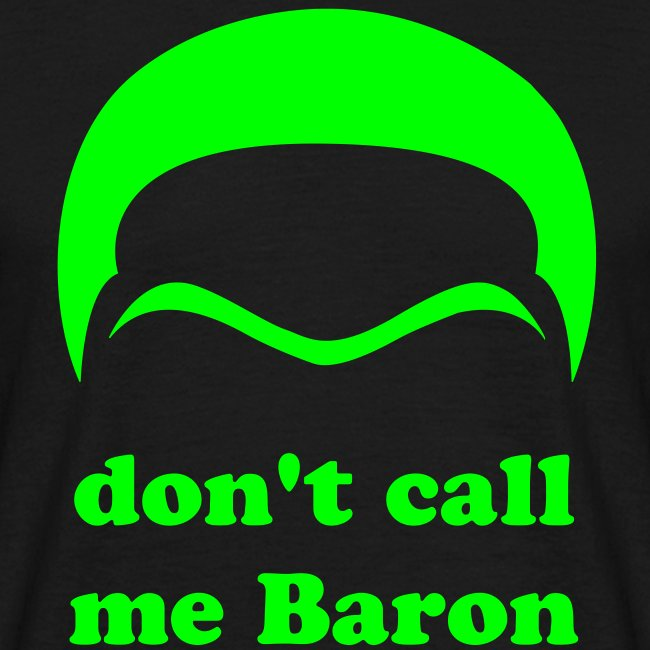 Don't call me Baron - white