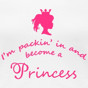 I'm packin' in and become a PRINCESS 3 T-Shirts - Frauen Premium T-Shirt