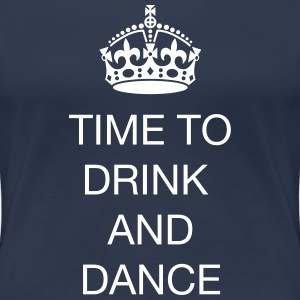 Time to drink and dance T-shirts - Vrouwen Premium T-shirt