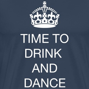 Time to drink and dance T-shirts - Premium-T-shirt herr