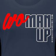 Design ~ WoMan Up Women's T-Shirt