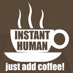 Instant human - jsust add coffee - Premium T-skjorte for menn