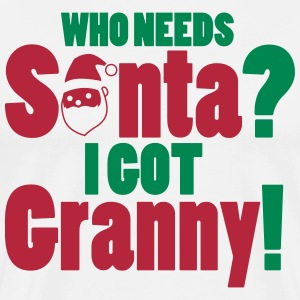 Who needs Santa? I got Granny! T-Shirts - Men's Premium T-Shirt