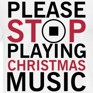 Please stop playing christmas music T-shirts - Herre premium T-shirt