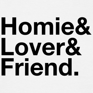 Homie Lover Friend T-Shirts - Männer T-Shirt