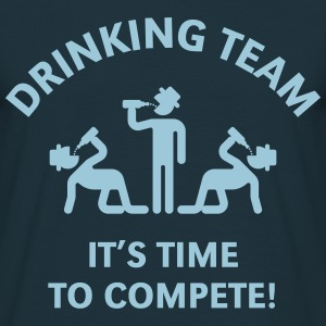 Drinking Team – It's Time To Compete! T-Shirt - Männer T-Shirt