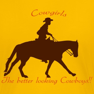 cowgirls_the_better_looking_cowboy T-Shirts - Frauen Premium T-Shirt