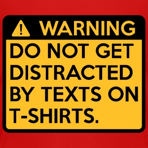 Warning: do not get distracted Shirts - Kids' Premium T-Shirt