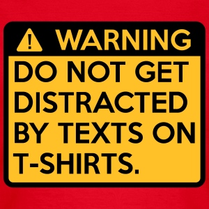 Warning: do not get distracted T-Shirts - Women's T-Shirt
