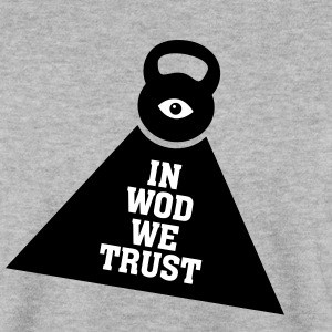 In WOD We Trust Hoodies & Sweatshirts - Men's Sweatshirt
