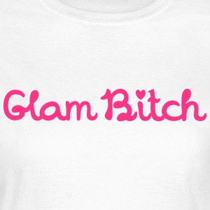 Glam Bitch T-shirts - Dame-T-shirt