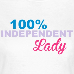 Independent Lady T-Shirts - Women's T-Shirt