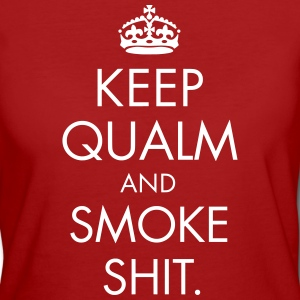 Keep Qualm And Smoke Shit T-Shirts - Frauen Bio-T-Shirt